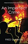 An Imperfect Crime (A Detective Sanchez/Father Montero Mystery)