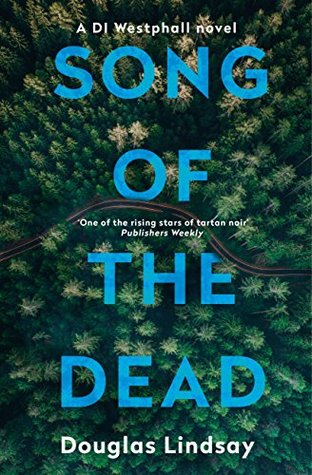 Song of the Dead (DI Westphall #1) by Douglas Lindsay