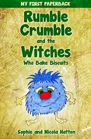 Rumble Crumble and the Witches Who Bake Biscuits: (Magical bedtime stories for early beginner readers and young children) (Bedtime Stories with Pixie and Freya Book 1)