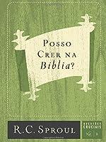 Posso Crer na Bíblia? (Questões Cruciais) (Volume 2)