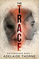 The Trace (Whitewashed #1)