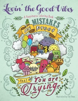 Lovin' the Good Vibes! A Happiness Coloring Book: Adult Coloring Book (Improve Confidence, Self Worth, Positive Messages)