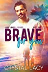 Brave for You by Crystal Lacy