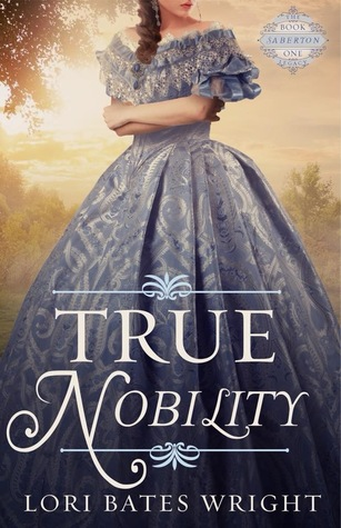 True Nobility (The Saberton Legacy #1)