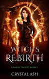 Witch's Rebirth (Unholy Trinity #5)