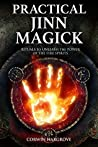 Practical Jinn Magick: Rituals to Unleash the Powers of The Fire Spirits