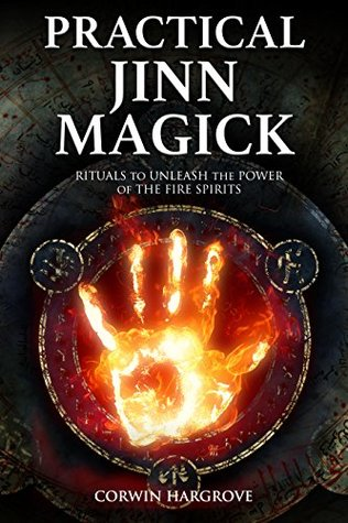 Practical Jinn Magick: Rituals to Unleash the Powers of The