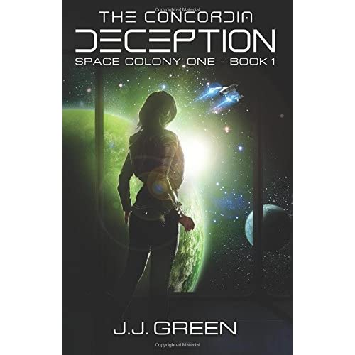 The Concordia Deception (Space Colony One, #1) by J.J. Green