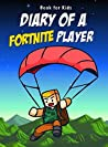 Book for kids: Diary Of A Fortnite Player