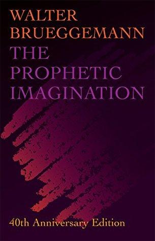 The Prophetic Imagination by Walter Brueggemann