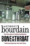 Bone in the Throat by Anthony Bourdain
