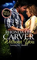 Without You (Letting Go Book 3)