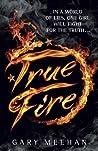 True Fire: Book 1