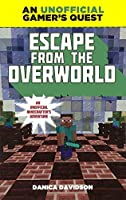 Escape from the Overworld: An Unofficial Gamer's Quest