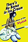 There's No Bones in Ice Cream: Sylvain Sylvain's Story of the New York Dolls