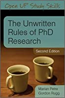 Open Up Study Skills: The Unwritten Rules of PhD Research