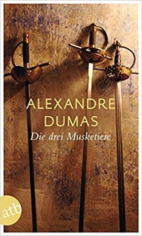 Die drei Musketiere by Alexandre Dumas