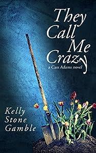They Call Me Crazy (Cass Adams #1)