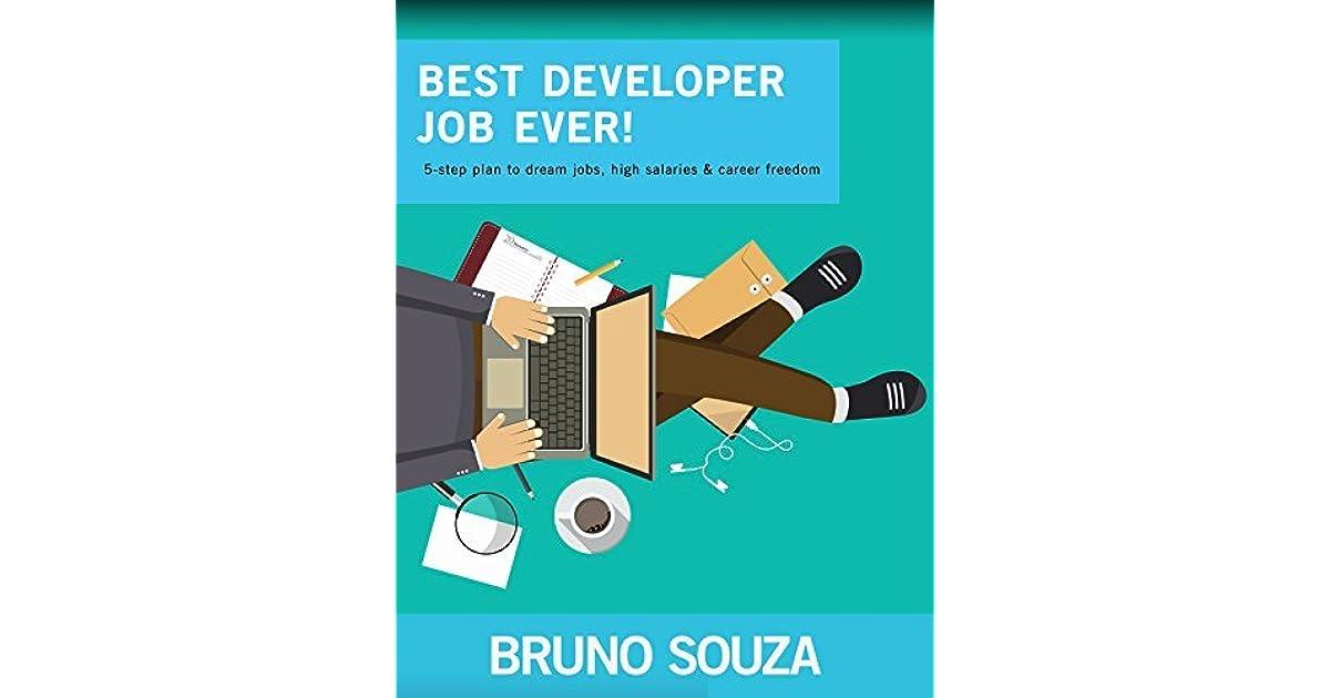Best Developer Job Ever!: 5-step plan to dream jobs, high salaries