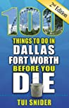 100 Things to Do in Dallas-Fort Worth Before You Die