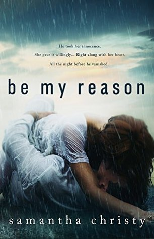 Be My Reason by Samantha Christy
