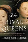 The Rival Queens:...