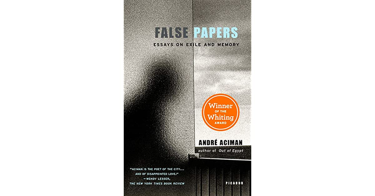 Thanks For Memories Andre >> False Papers By Andre Aciman