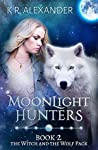 Moonlight Hunters (The Witch and the Wolf Pack, #2)