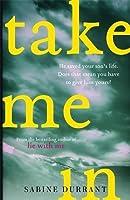 Take Me In: