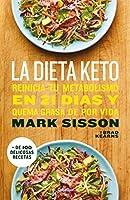 La dieta Keto: Reinicia tu metabolismo en 21 días y quema grasa de forma definitiva