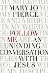 Follow Me: An Unending Conversation With Jesus