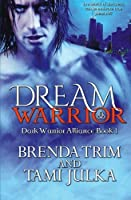 Dream Warrior: Volume 1 (Dark Warrior Alliance)