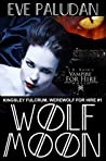 Wolf Moon (J.R. Rain's Vampire for Hire World / Kingsley Fulcrum, Werewolf for Hire Book 1)
