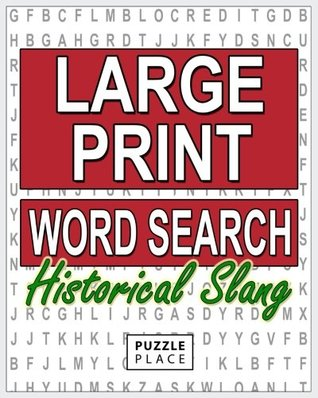 Large Print Word Search Puzzle Book - Historical Slang: Large Print Word Search Puzzle Books For Adults (Volume 2)