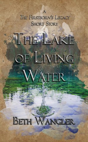The Lake of Living Water by Beth Wangler
