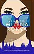 My Name is Milena Rokva