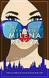 My Name is Milena Rokva (Alexandra Gastone, #2)