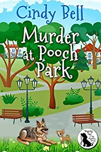 Murder at Pooch Park (Wagging Tail Cozy Mystery #1)