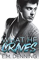 What He Craves (Desires) (Volume 2)