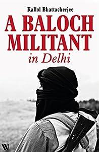 A Baloch Militant in Delhi