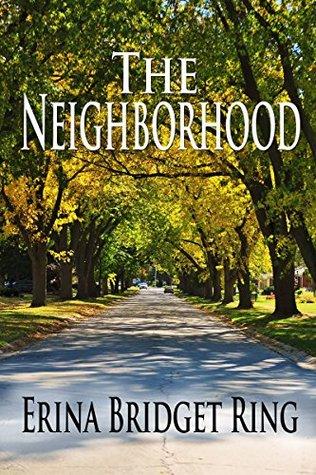 The Neighborhood by Erina Bridget Ring