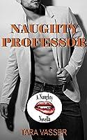 Naughty Professor: A Naughty Novella