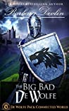 The Big, Bad de Wolfe (De Wolfe Pack Connected World & Heirs of Titus De Wolfe Book 2)