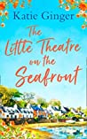 The Little Theatre on the Seafront: The perfect uplifting and heartwarming read