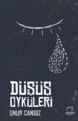 Düşüş Öyküleri by Onur Cansız
