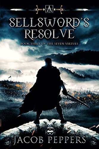 Jacob Peppers - The Seven Virtues 3 - A Sellsword's Resolve