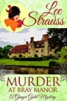 Murder at Bray Manor (Ginger Gold Mysteries #3)