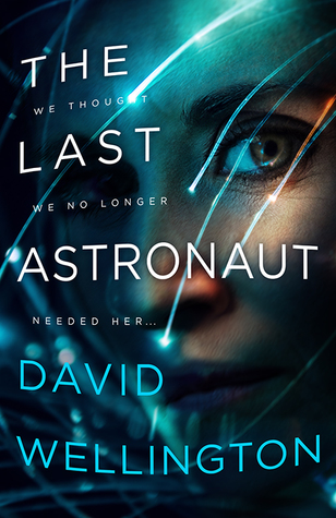 The Last Astronaut by David Wellington