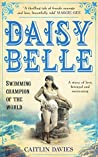 Daisy Belle: Swimming Champion Of The World