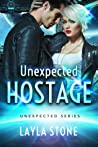 Unexpected Hostage (Unexpected, #1)